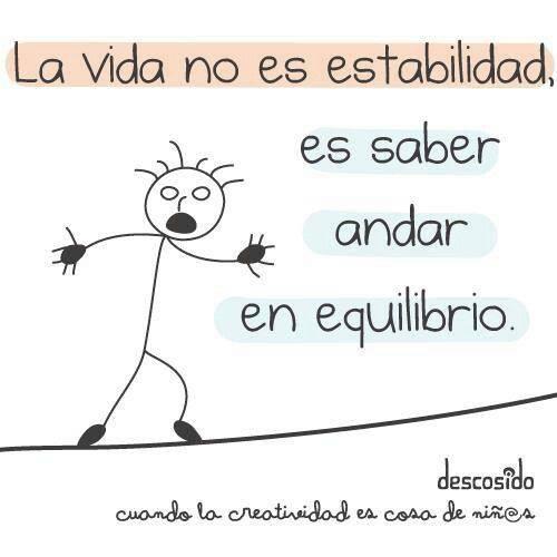 La vida no es estabilidad
